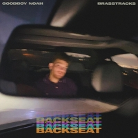 goodboy noah Recruits Brasstracks for Infectious New Single 'Backseat' Photo