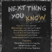 Hit Musical NEXT THING YOU KNOW Will Begin Performances On February 26th Photo