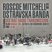 Roscoe Mitchell Releases New Album 'Distant Radio Transmission'