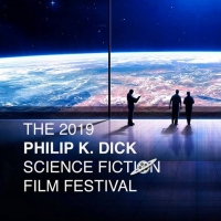 The 2019 Philip K. Dick European Science Fiction Film Festival Announces Events in Fr Photo