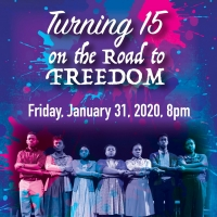 Arts Garage Will Present TURNING 15 ON THE ROAD TO FREEDOM Photo