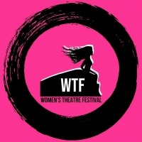 Women's Theatre Festival Calls for Applications for WTFRINGE LAB 21 Photo
