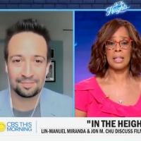 VIDEO: Lin-Manuel Miranda & Jon Chu Discuss IN THE HEIGHTS on CBS THIS MORNING! Video