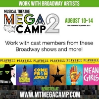 Work With Broadway Artists At MUSICAL THEATRE MEGA CAMP Special Offer