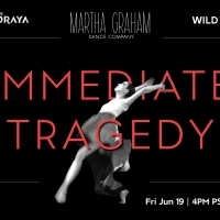 The Soraya Joins Martha Graham Dance Company and Wild Up For World Premiere of IMMEDIATE TRAGEDY