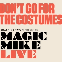 BWW REVIEW: Channing Tatum's MAGIC MIKE LIVE Reinvents The Male Strip Show For A Modern Er Photo