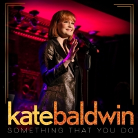 Kate Baldwin Has Released a New Single SOMETHING THAT YOU DO Photo