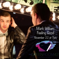 BWW Review: MARK WILLIAM: FEELING GOOD Gives Golden Age Tunes a Youthful Spin at The Green Room 42