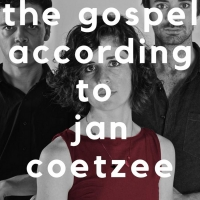 THE GOSPEL ACCORDING TO JAN COETZEE will Premiere at Alexander Bar and Theatre Photo