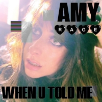 Amy Rage Shares New Single 'When U Told Me', Debut EP 'Solitude' Out June 26 Photo