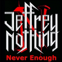 Jeffrey Nothing Drops New Song 'Never Enough' Photo