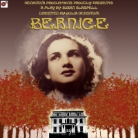 Genoveva Productions Proudly Presents: 'Bernice' A Play By Susan Glaspell Directed Special Offer