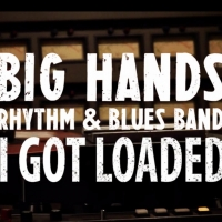 Big Hands Rhythm & Blues Band Returns with Cover of 'I Got Loaded' Photo