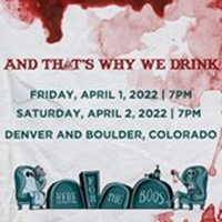 AND THAT'S WHY WE DRINK Comes to Newman Center and Boulder Theater in April 2022 Photo