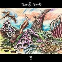 New Installment in Thor Harris Artist In Residence Releases Series is 3rd Thor & Friends Album