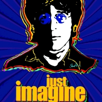 JUST IMAGINE: THE JOHN LENNON EXPERIENCE is Coming to Metropolis Performing Arts Centre