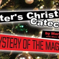 SISTER'S CHRISTMAS CATECHISM: THE MYSTERY OF THE MAGI'S GOLD Announced At Aronoff Cen Photo