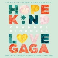 Lady Gaga Announces New Book CHANNEL KINDNESS Photo