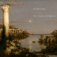 Le Bas-fond To Release 5th Full Length Record THE COURSE OF EMPIRE