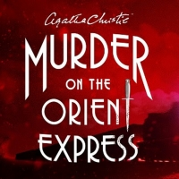 Agatha Christie's MURDER ON THE ORIENT EXPRESS to Open at The Gateway
