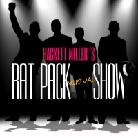 HACKETT MILLER'S RAT PACK SHOW Announces New Virtual Experience Photo