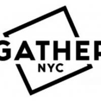 GatherNYC Has Announced its Spring 2020 Season