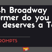 #BWWPrompts: Which Broadway Performer Do You Think Most Deserves a Tony Win? Photo