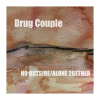 Drug Couple Release Two New Tracks 'No Outside' and 'Alone 2gether'