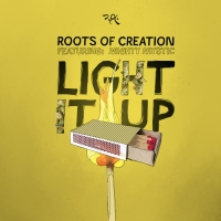 Roots Of Creation And Mighty Mystic Release 'Light It Up' Photo