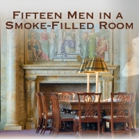 FIFTEEN MEN IN A SMOKE-FILLED ROOM Now Playing At Theatre 40