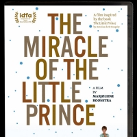 THE MIRACLE OF THE LITTLE PRINCE Will Be Released on DVD Dec. 3 Photo