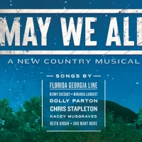 Tickets For World Premiere Country Musical MAY WE ALL Go On Sale This Week Photo
