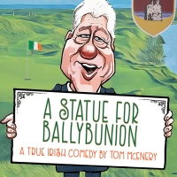 New Comedy Featuring Bill Clinton's Historic Visit To Ireland Makes U.S. Premiere