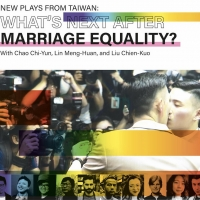 WHAT'S NEXT AFTER MARRIAGE EQUALITY New Plays from Taiwan Presented 11/14