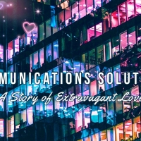 Theater 29 to Present COMMUNICATIONS SOLUTIONS: A STORY OF EXTRAVAGANT LOVE Photo