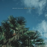 Moon Palace Shares New Single WHO YOU ARE With Medium Photo