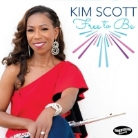 Flutist Kim Scott Releases 4th Album Release FREE TO BE On Innervision Records