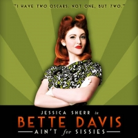 BETTE DAVIS AIN'T FOR SISSIES Adds Live-streaming Shows Through December 17 Photo