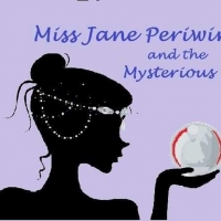 Miss Jane Periwinkle Returns To Governors Island With MISS JANE....and THE MYSTERIOUS MEDIUM