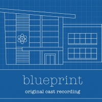The Original Cast Recording of BLUEPRINT Out Next Week Article