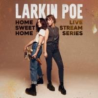 Larkin Poe Announces 'Home Sweet Home' Live Stream Series Photo