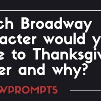 BWW Prompts: Which Broadway Character Is Coming to Thanksgiving Dinner? Photo