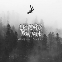 Octopus Montage Releases New Album 'How To Live and How To Lose' Photo