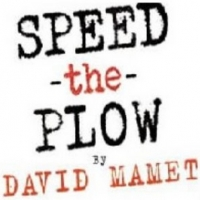 PLAY OF THE DAY! Today's Play: SPEED-THE-PLOW by David Mamet