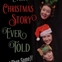 Revelry Theatre Presents EVERY CHRISTMAS STORY EVER TOLD (AND THEN SOME!)