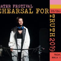 THE TRAVESTY OF TRUTH In The 2019 Rehearsal For Truth Theater Festival