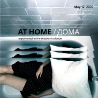 AT HOME An Experimental Online Theatre Installation Launches Photo