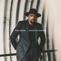Gene Moore Releases Live 'Nashville Sessions' EP