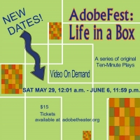 The Adobe Theater's ADOBEFEST: LIFE IN A BOX Streaming Dates Postponed Photo
