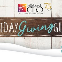 Pittsburgh CLO's Holiday Giving Guide Announced Photo